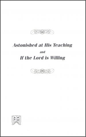 Astonished at His Teaching and If the Lord is Willing