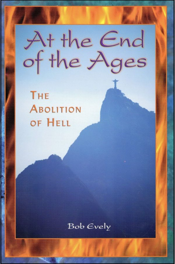 At the End of the Ages The Abolition of HellB