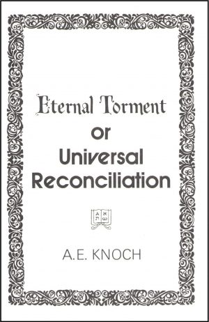 Eternal Torment or Universal Reconciliation