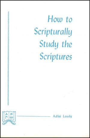 How to Scriptually Study the Scriptures