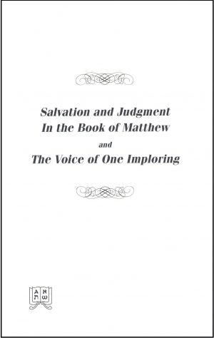Salvation and Judgement in the Book of Matthew and The Voice of One Imploring