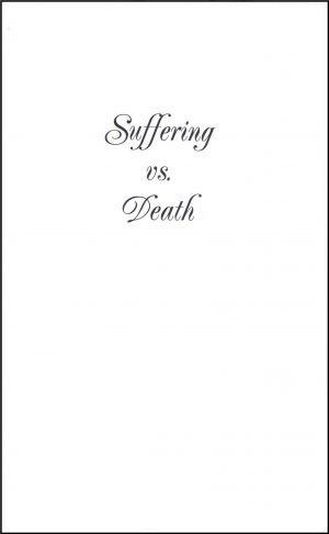 Suffering vs Death