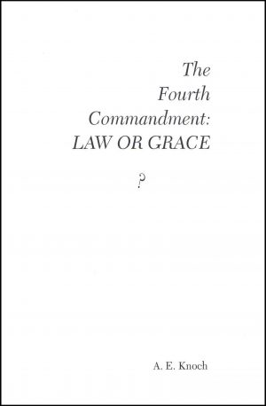 The Fourth Commandment Law or Grace - Sabbath