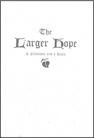 The Larger Hope A Criticism and a Reply