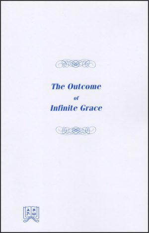 The Outcome of Infinite Grace