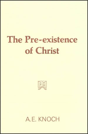 The Pre-existence of Christ