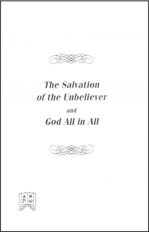 The Salvation of the Unbeliever and God All in All