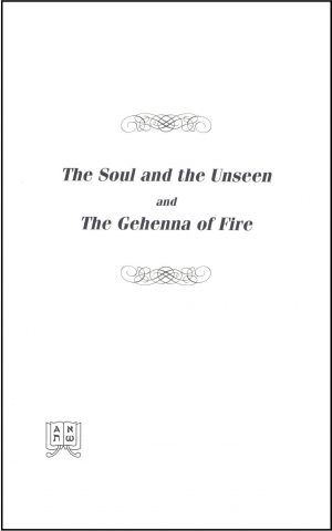 The Soul and the Unseen and The Gehenna of Fire