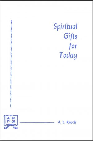 The Spiritual Gifts for Today